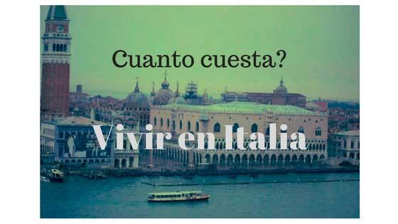 Cuanto cuesta vivir en Italia?
