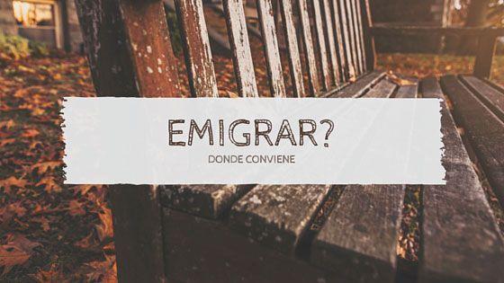 donde conviene emigrar