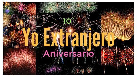 Yo Extranjero 10 Aniversario